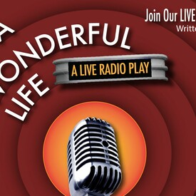 "It's a Wonderful Life"": A Live Radio Play"