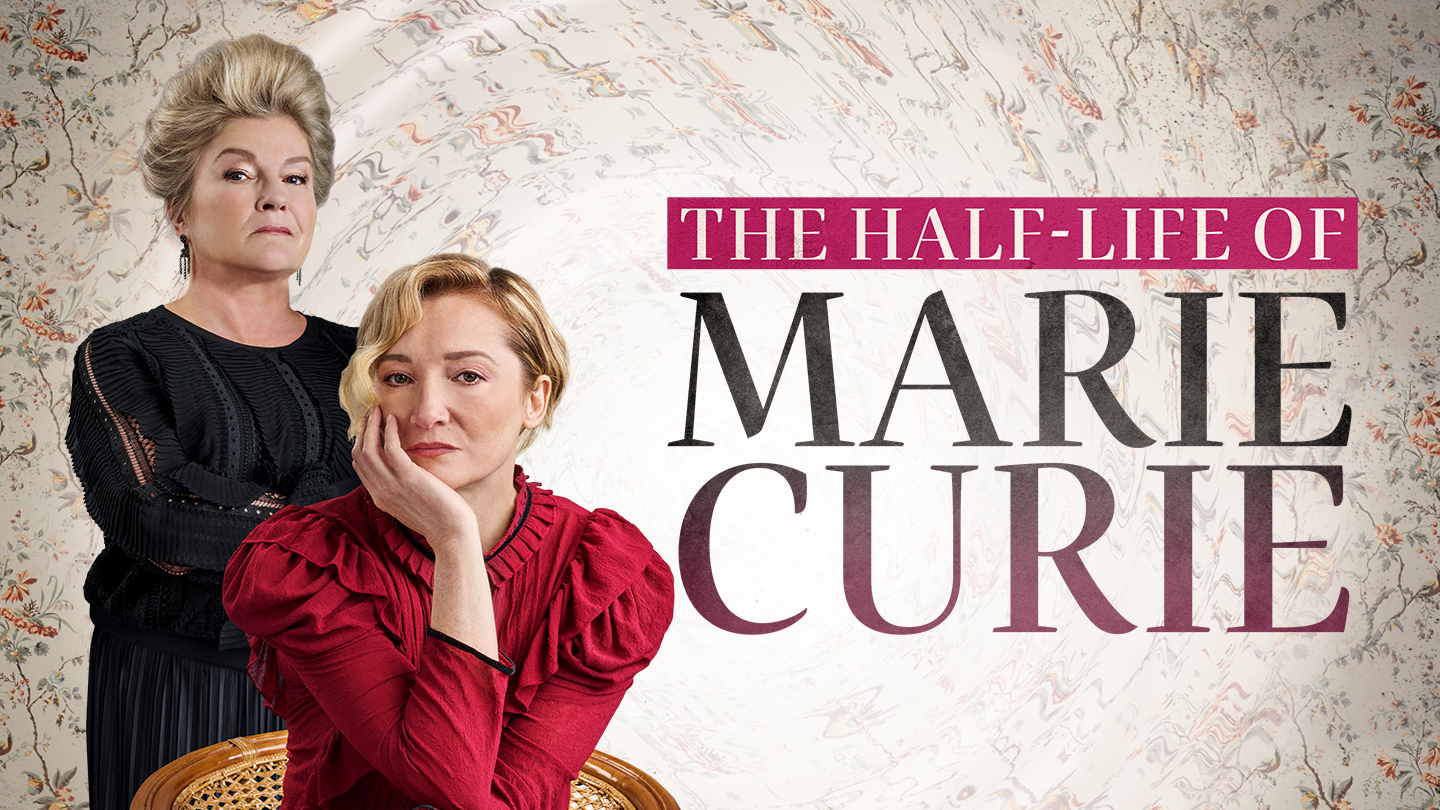 """""""The Half-Life of Marie Curie"""""""