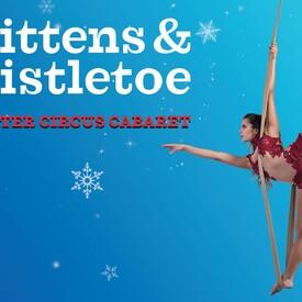 "Mittens & Mistletoe"": A Winter Circus Cabaret 2019"