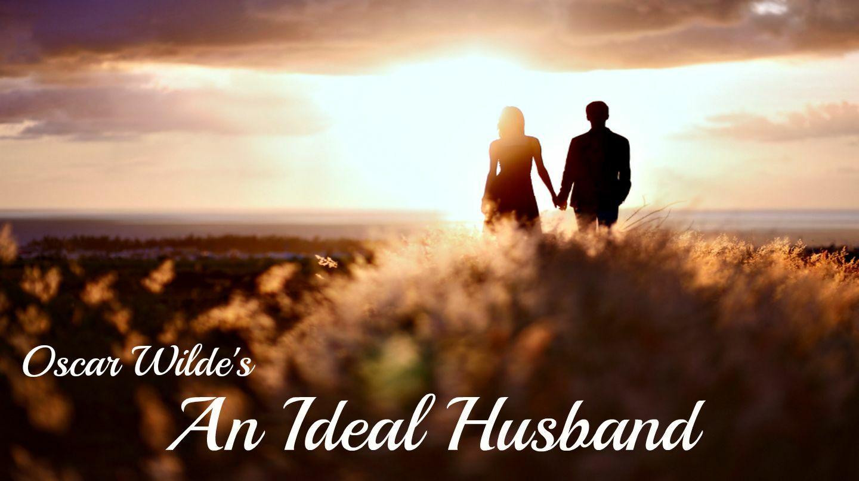 """""""An Ideal Husband"""""""