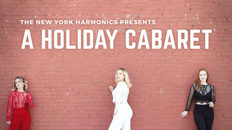 "The New York Harmonics Presents : ""A Holiday Cabaret"""