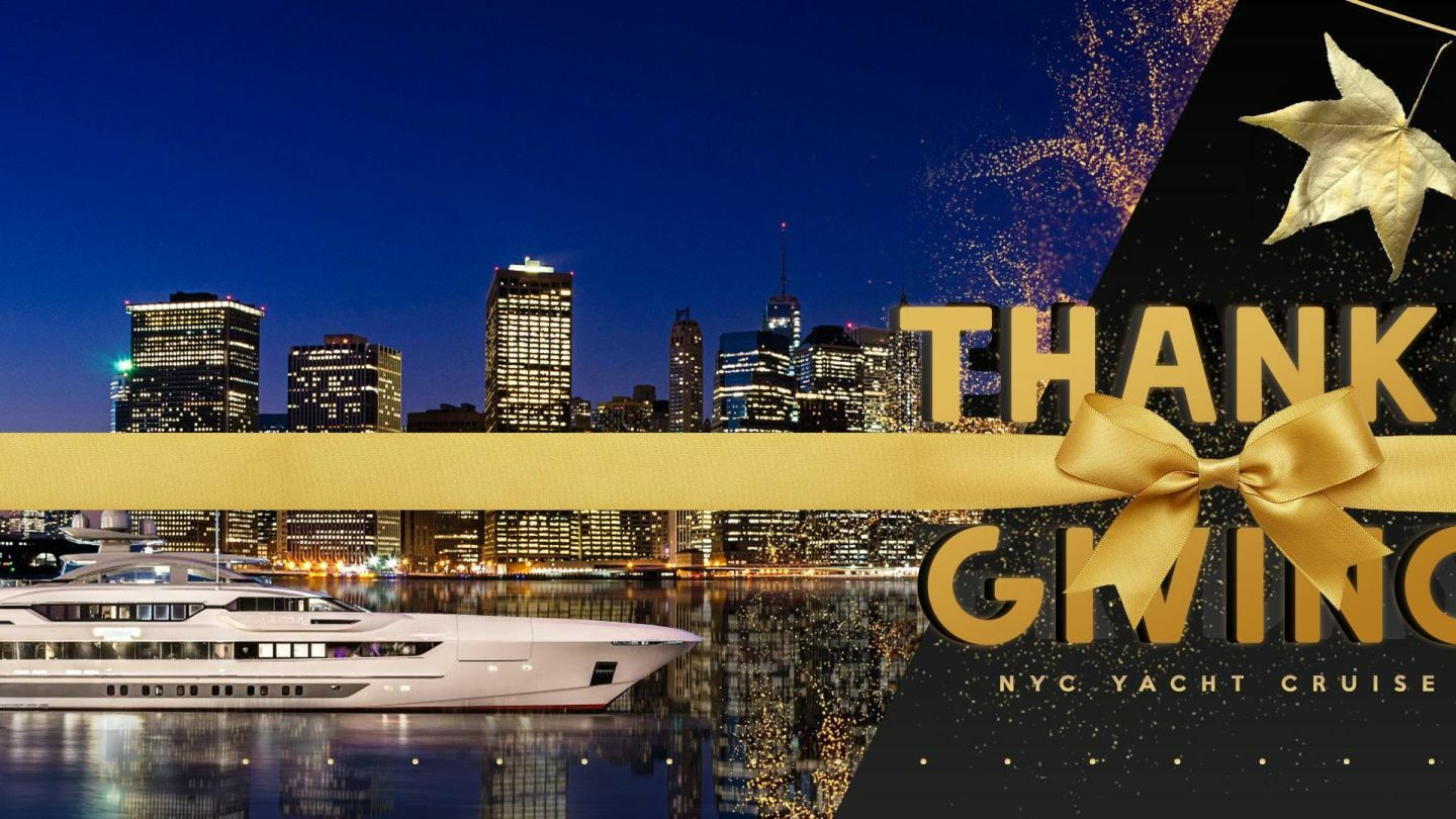Thanksgiving Weekend NYC Boat Party Yacht Cruise