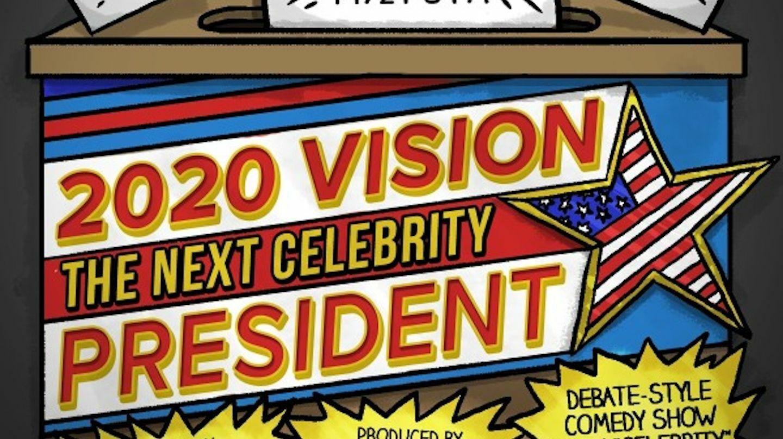 """2020 Vision: The Next Celebrity President"""