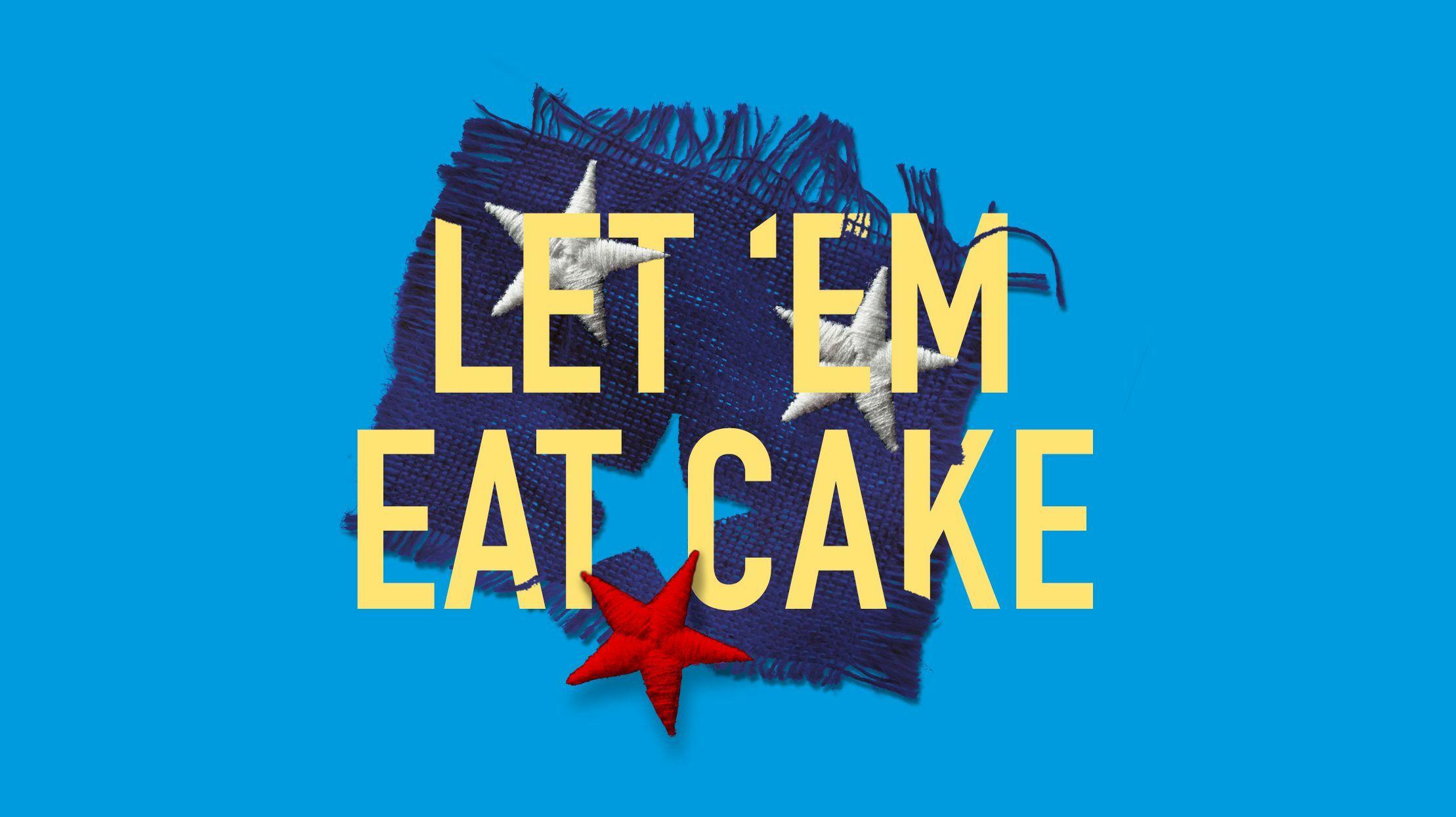 """Let 'Em Eat Cake"" Presented by MasterVoices"