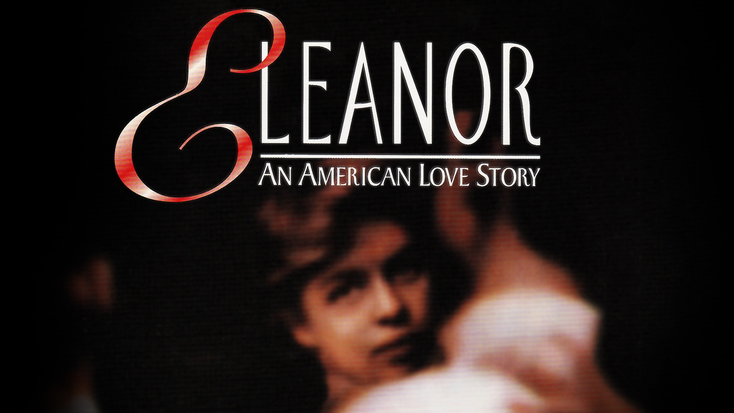 Eleanor, an American Love Story