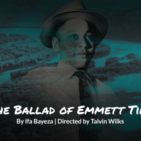 "Mosaic Theater Company of DC presents ""The Till Trilogy: The Ballad of Emmett Till"