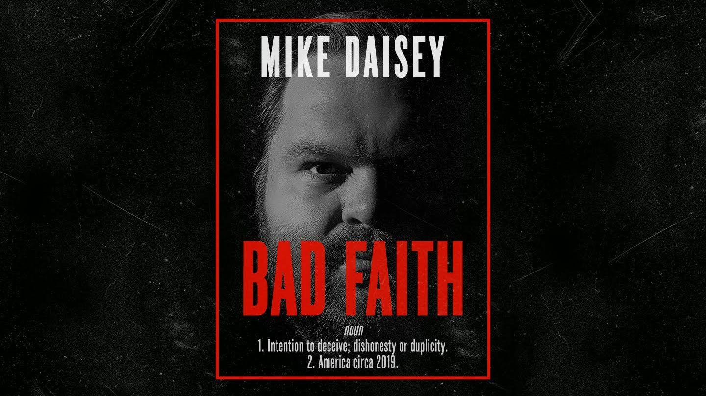 """Mike Daisey: """"Bad Faith"""""""
