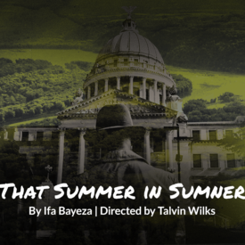 "Mosaic Theater Company of DC presents ""The Till Trilogy: That Summer in Sumner"