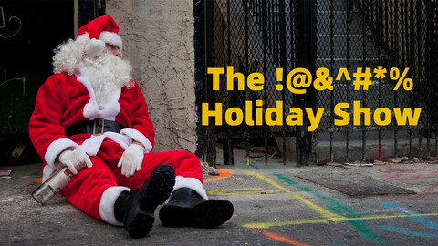 "The SIC Sense: ""The !@&^#*% Holiday Show"""