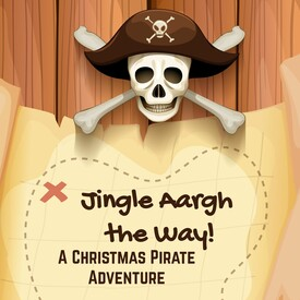 "Jingle Arrgh the Way!"" A Christmas Pirate Adventure"