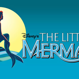 "Disney's ""The Little Mermaid"" Presented by ENCORE"