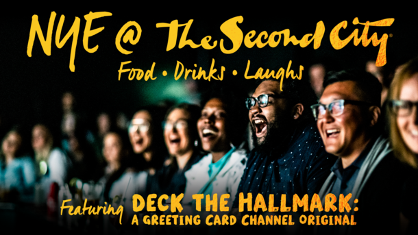 "The Second City's NYE Celebration Featuring ""Deck the Hallmark"""