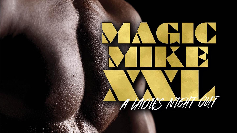 """""""Magic Mike XXL"""": Authorized Tribute Show"""