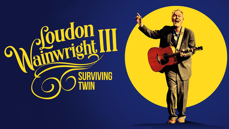 "As Seen on Netflix: Loudon Wainwright III's ""Surviving Twin"""