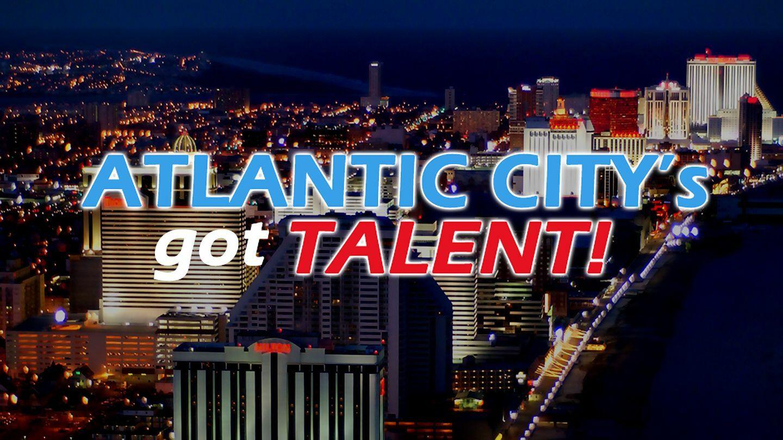 """Atlantic City's Got Talent!"" Season 1 — Winner Goes to NYC"