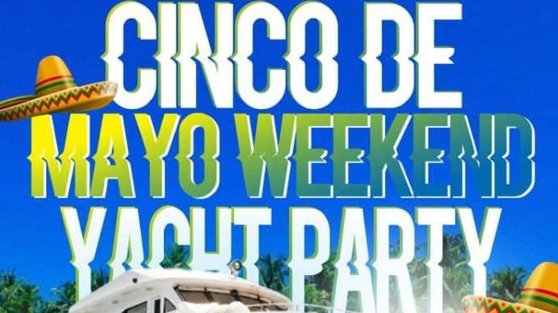 Cinco De Mayo Weekend Yacht Party