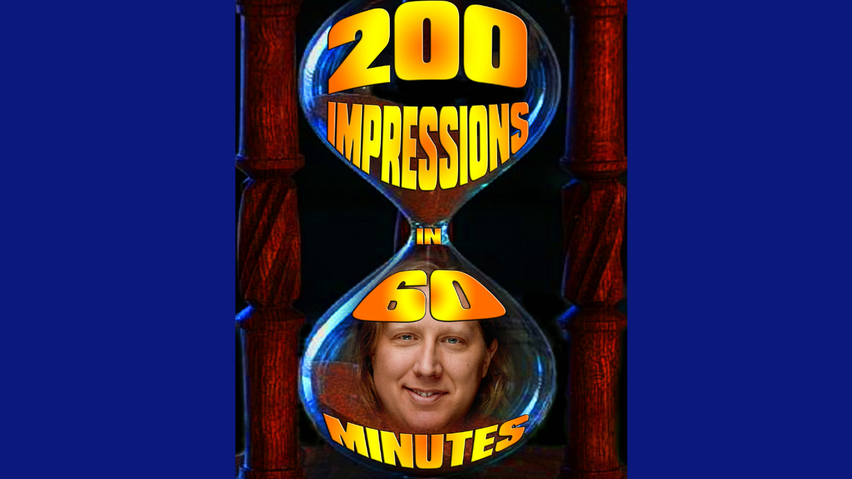 "David Carl's ""200 Impressions in 60 Minutes"""