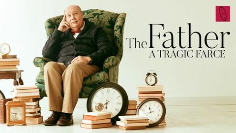 """""""The Father: A Tragic Farce"""""""
