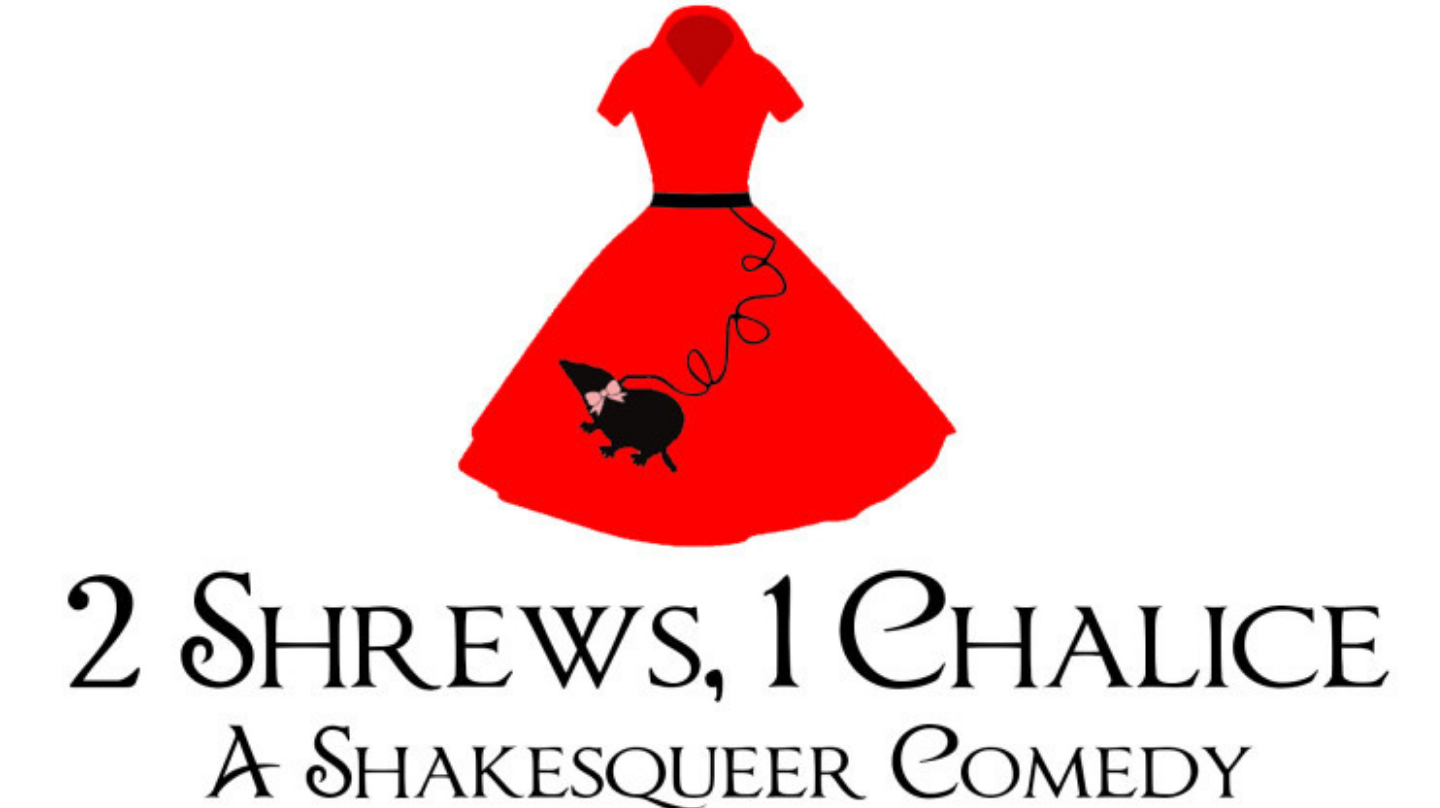 """""""Two Shrews, One Chalice -- A Shakesqueer Comedy"""""""