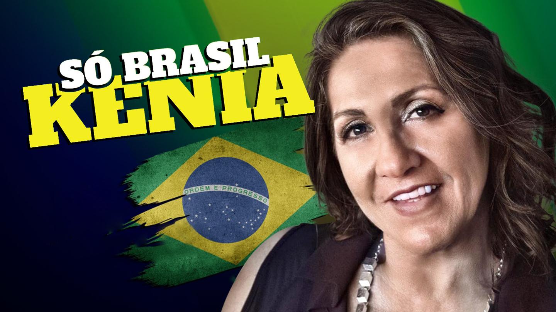 Só Brasil: Kenia