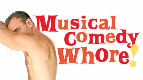 """Musical Comedy Whore"""