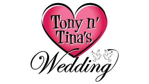 """Tony N' Tina's Wedding"""
