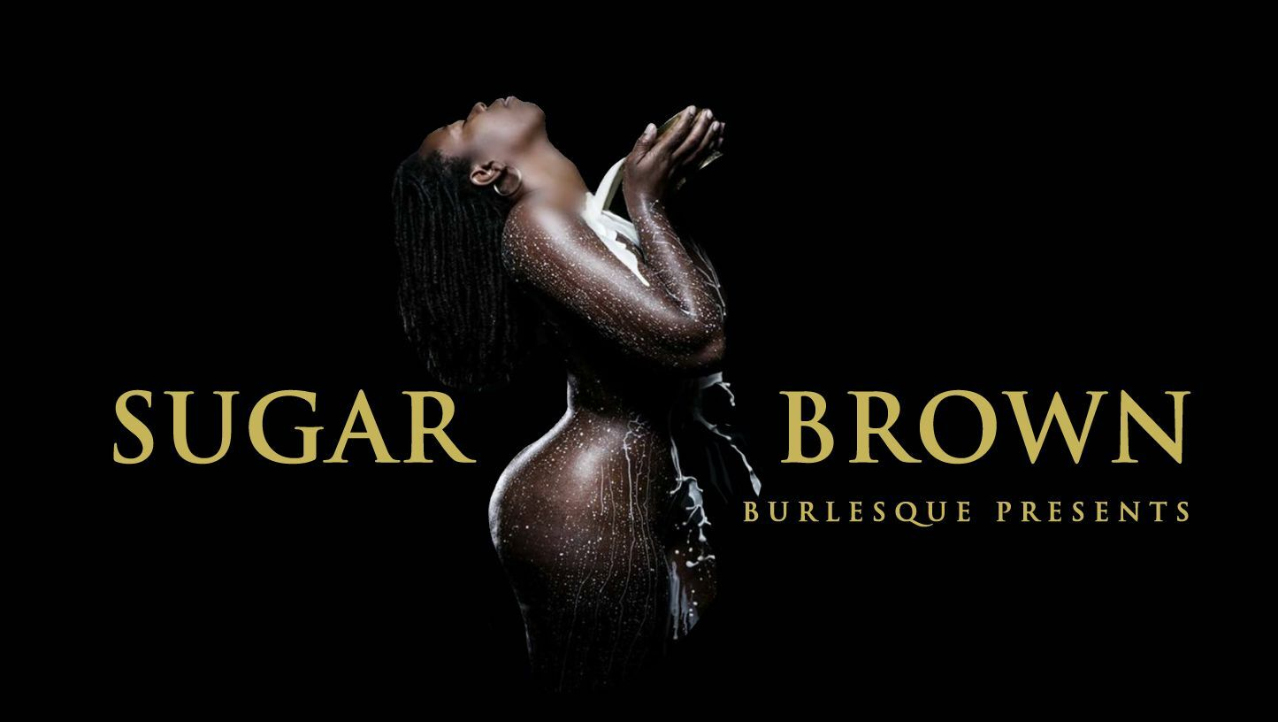 "Sugar Brown: ""Burlesque Bad & Bougie Comedy Brooklyn"""