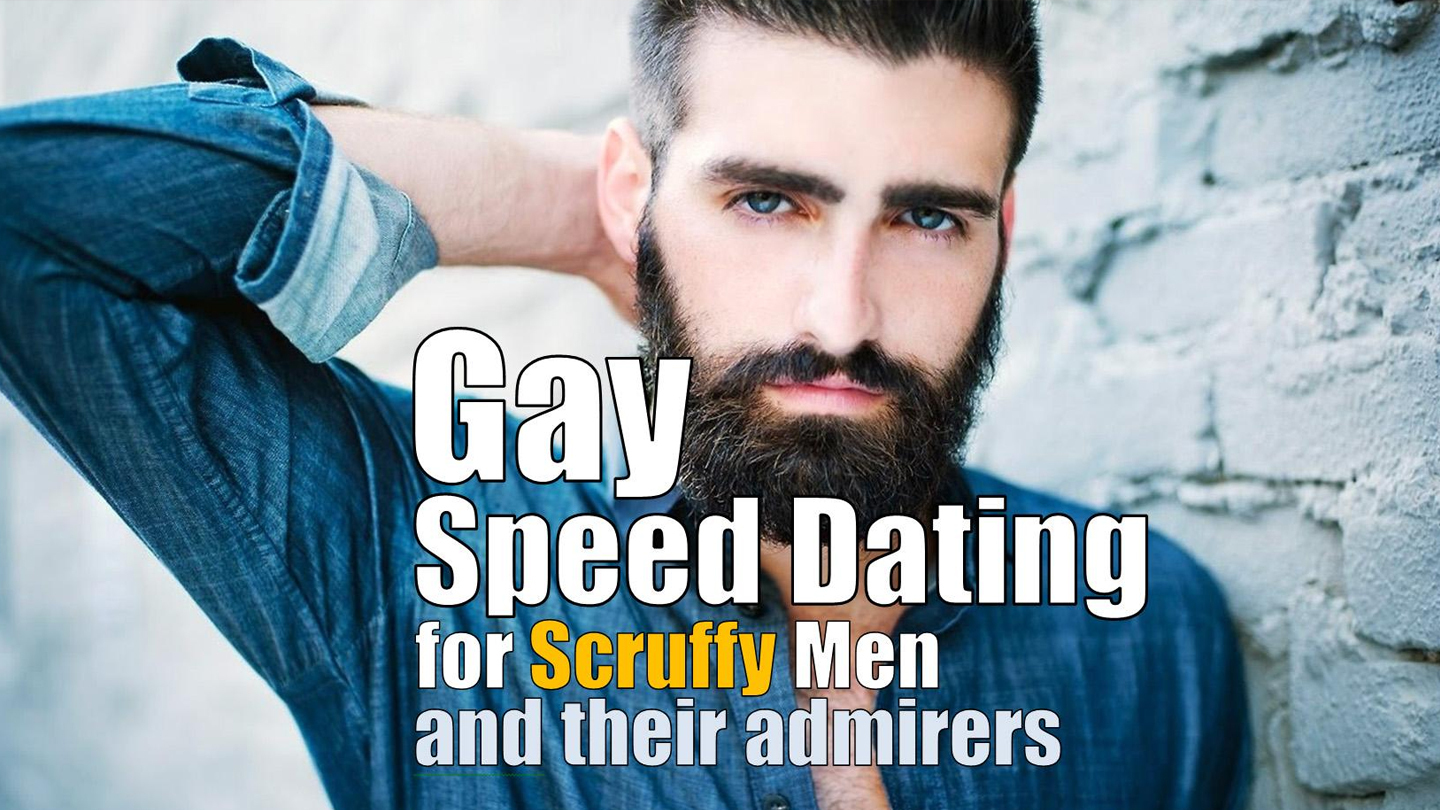Gay Speed Dating for Scruffy Guys