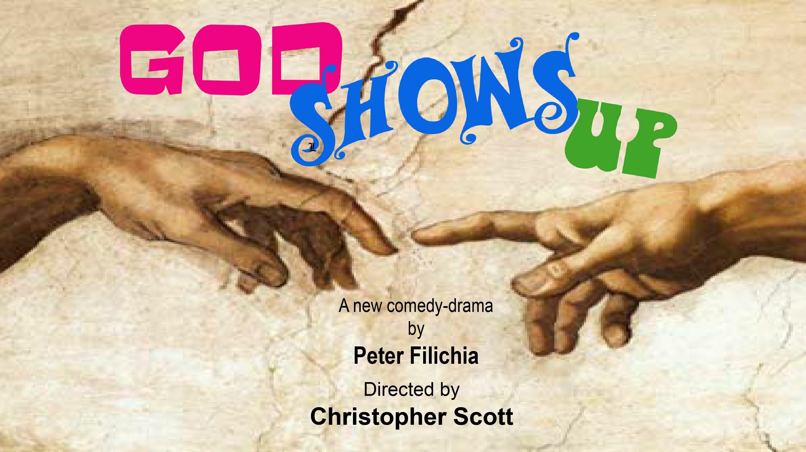 """Comedy-Drama """"God Shows Up"""""""
