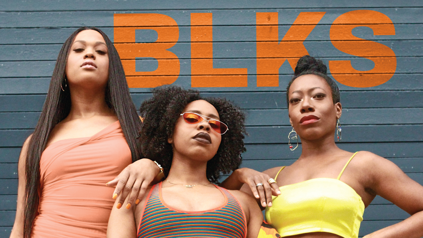 When Sh*t Goes Down, Your Girls Show Up in BLKS