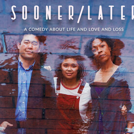 """Mosaic Theater Company Presents """"Sooner/Later"""