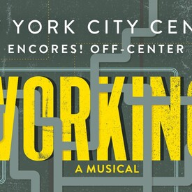 """Encores! Off Center: """"Working: A Musical"""