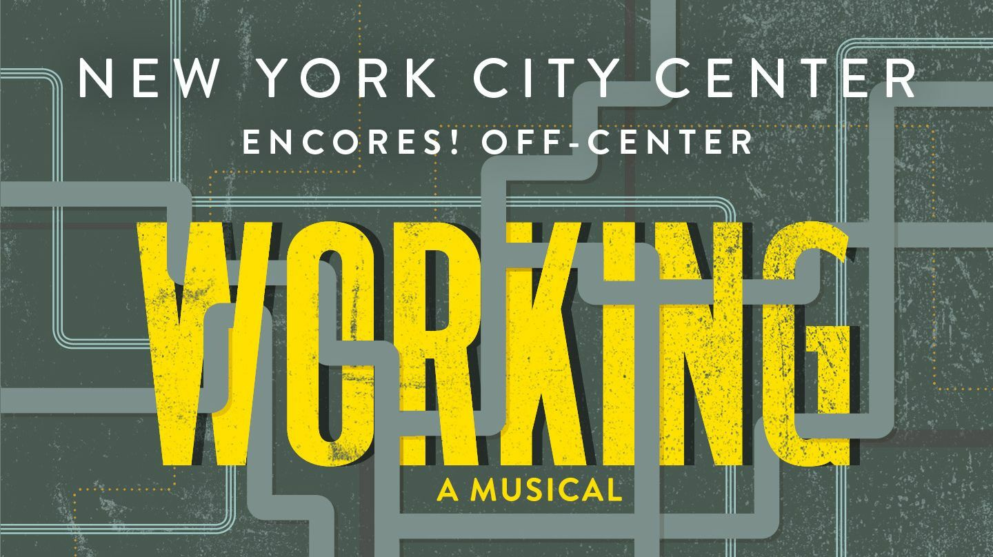 """Encores! Off-Center Presents """"Working: A Musical"""""""