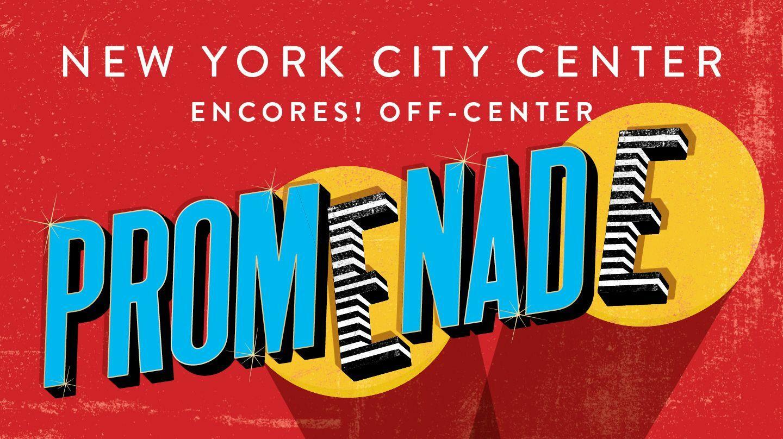 "Encores! Off-Center: ""Promenade"""