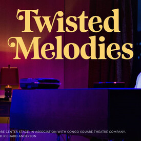 """Mosaic Theater Company Presents """"Twisted Melodies"""
