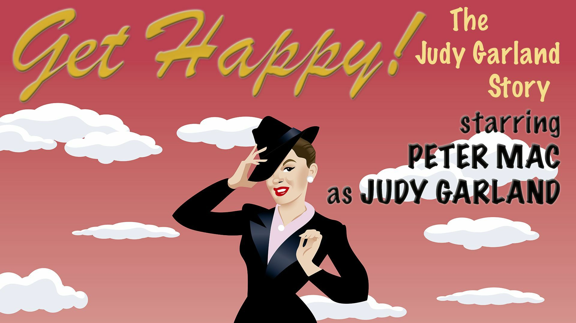 """Judy Garland Tribute With Peter Mac """"Get Happy!"""""""