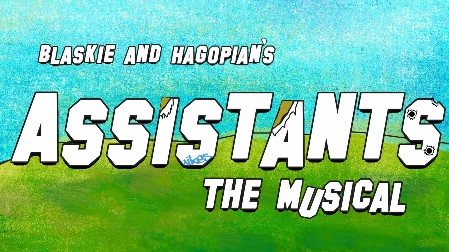 """""""Assistants: The Musical"""""""