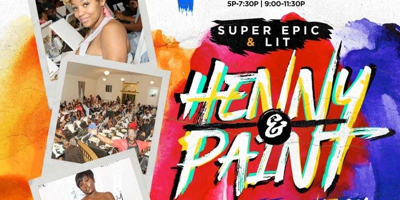 """""""The Most Super Epic & Lit Henny & Paint"""""""