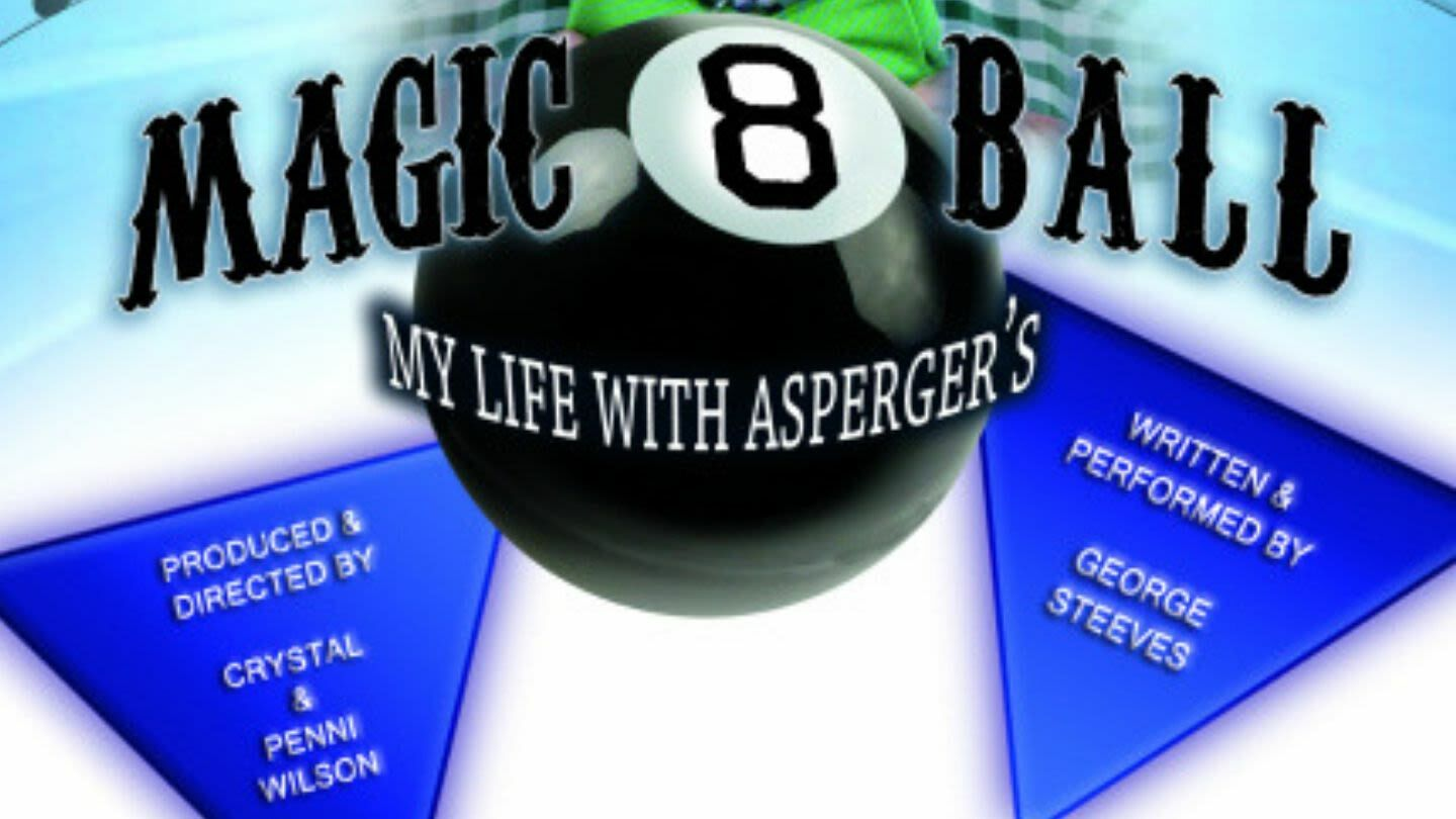 """""""Magic 8 Ball (My Life with Asperger's)"""""""