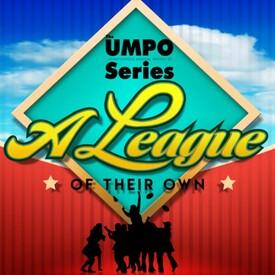 "UMPO: ""A League of Their Own"