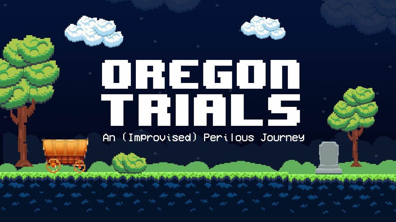 Oregon Trials