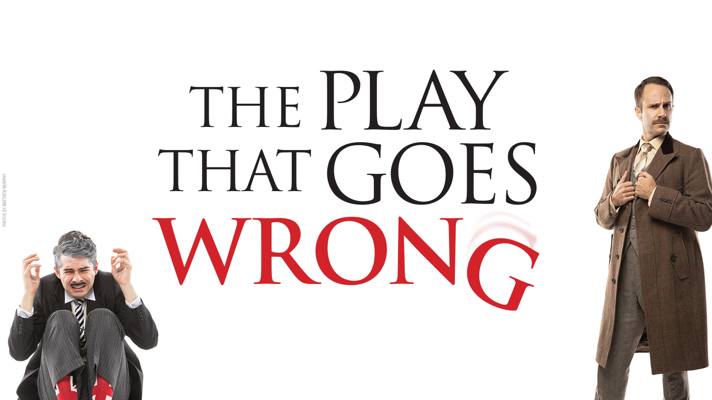 "Sherlock Meets Monty Python in Broadway Smash ""The Play That Goes Wrong"""
