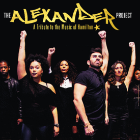 "The Alexander Project: A Tribute to the Music of ""Hamilton"