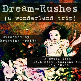 "Theatre Contra Presents:""Dream-Rushes (a wonderland trip)"