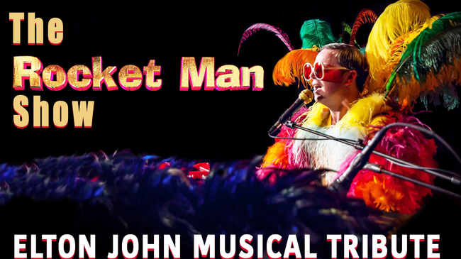 The Rocket Man Show -- Elton John Musical Tribute Tickets