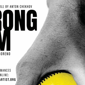"Strong Arm"" World Premiere based on Anton Chekhov's ""The Seagull"