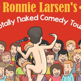 Ronnie Larsen's Totally Naked Comedy Tour