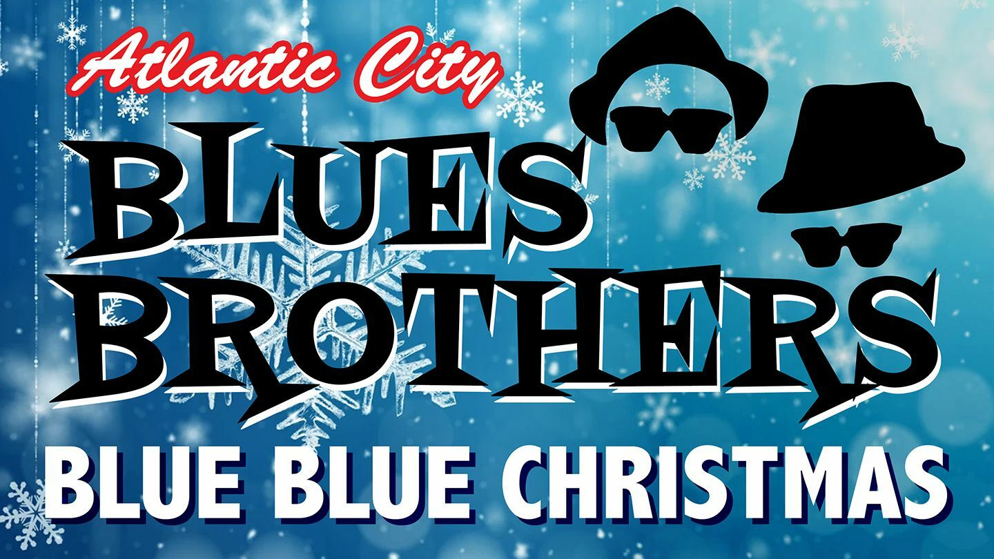 """Atlantic City Blues Brothers: """"Blue Blue Christmas"""" Comes to NYC"""