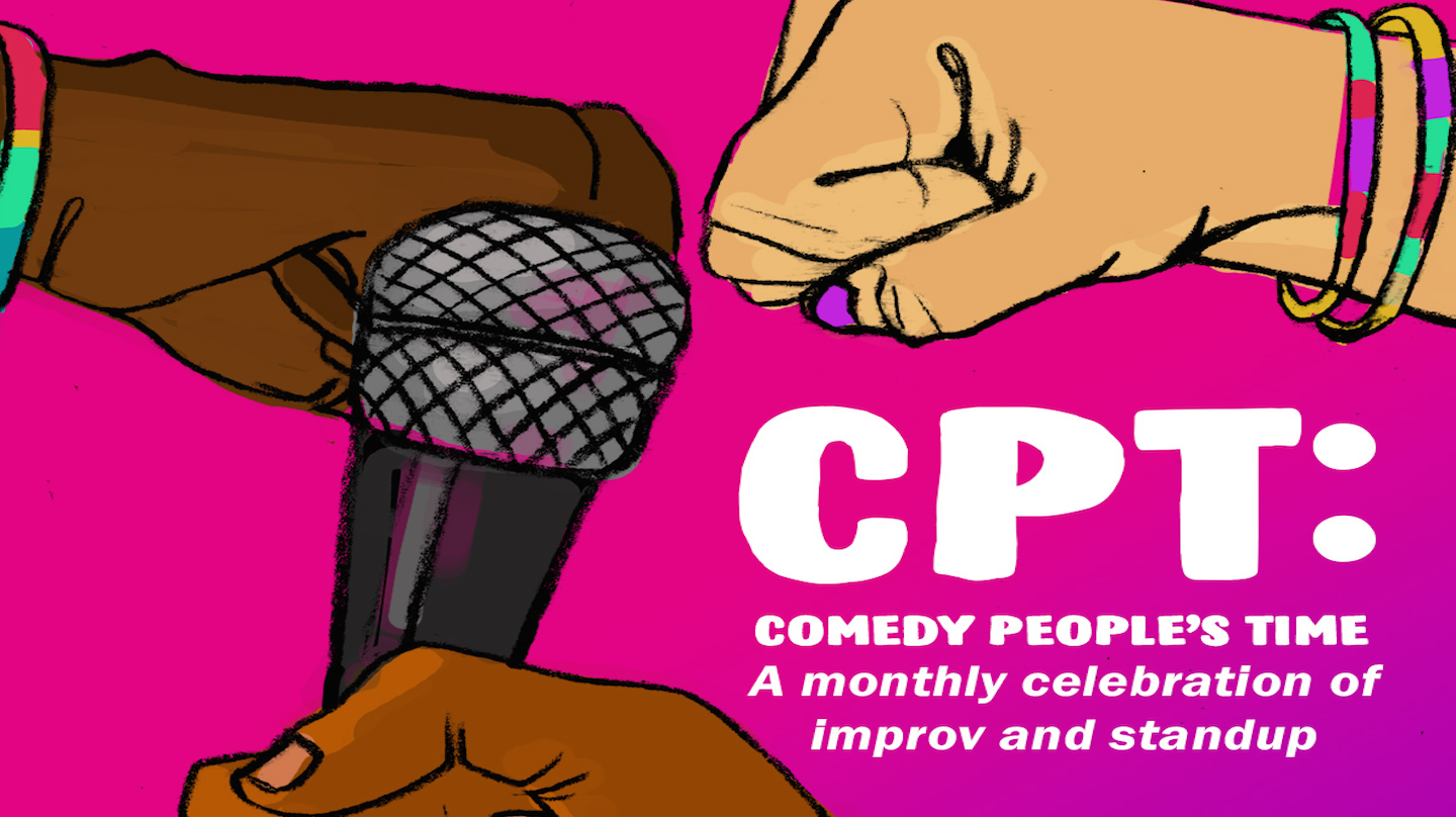 """CPT: Comedy People's Time"""