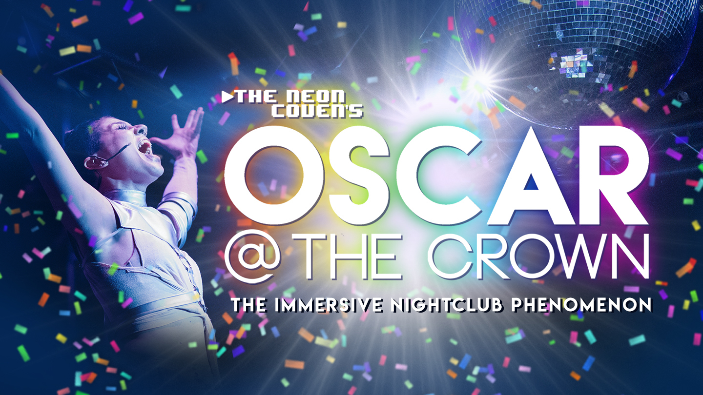 """OSCAR at The Crown"": An Immersive Nightclub Phenomenon"